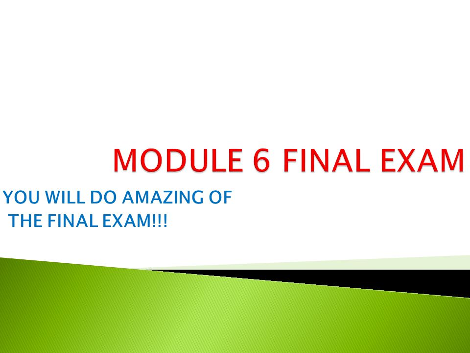 YOU WILL DO AMAZING OF THE FINAL EXAM!!!