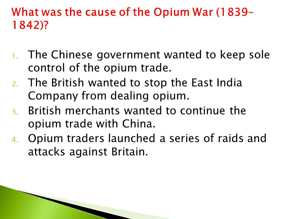 What was the cause of the Opium War (1839– 1842)