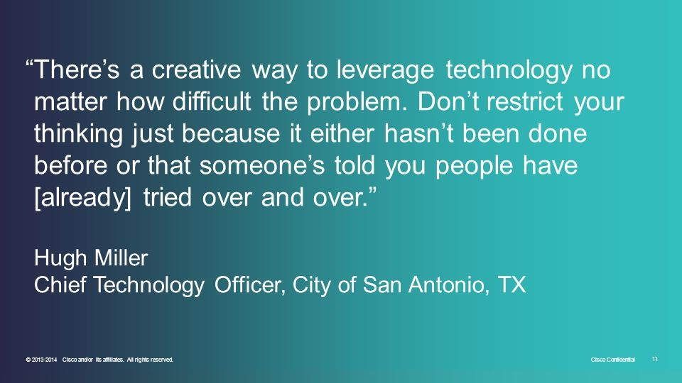 There's a creative way to leverage technology no matter how difficult the problem.