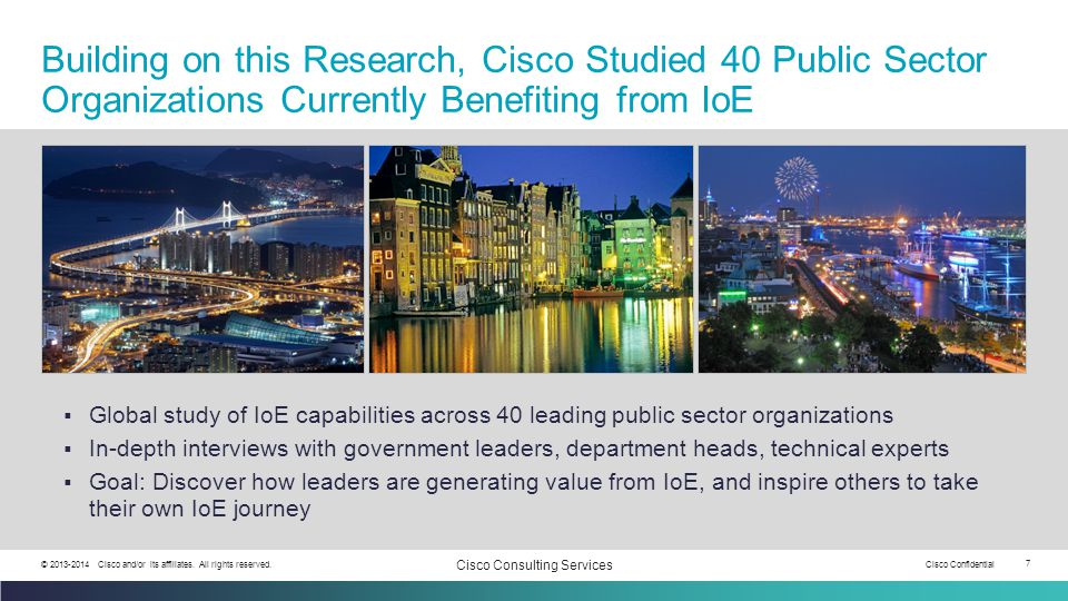 Building on this Research, Cisco Studied 40 Public Sector Organizations Currently Benefiting from IoE