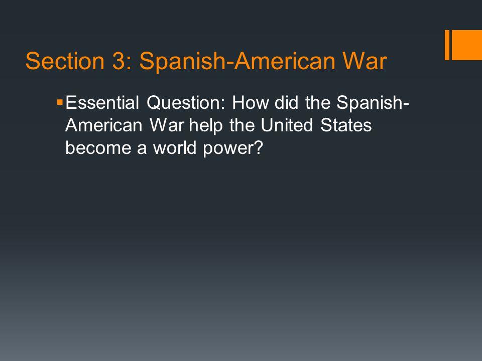 Section 3: Spanish-American War