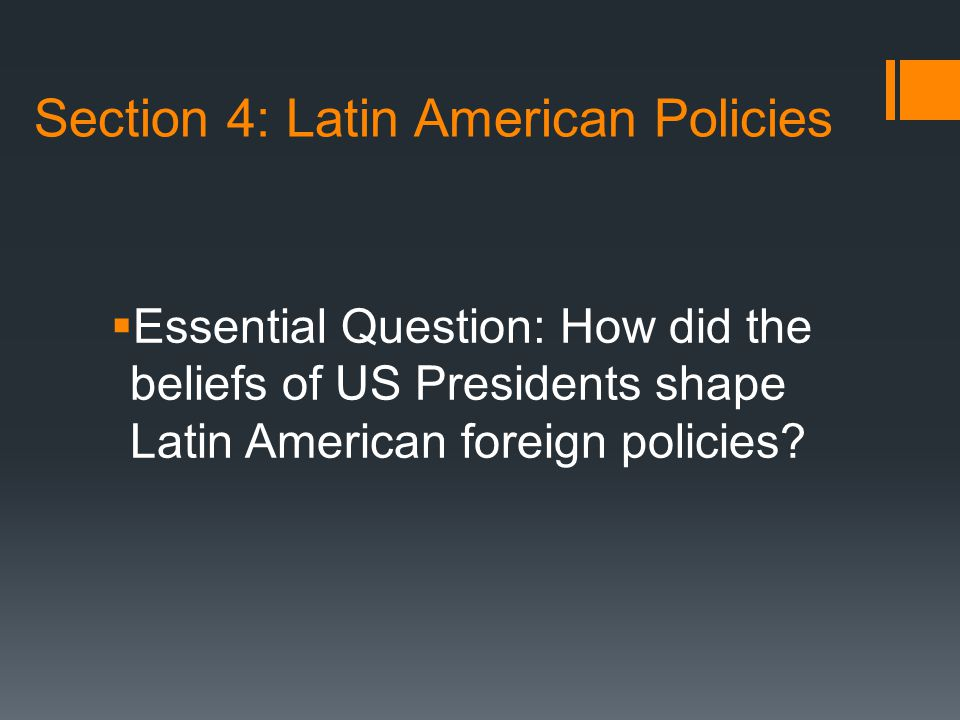 Section 4: Latin American Policies