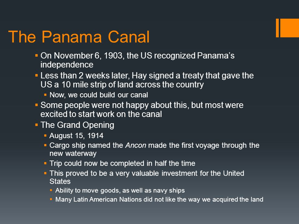 The Panama Canal On November 6, 1903, the US recognized Panama's independence.
