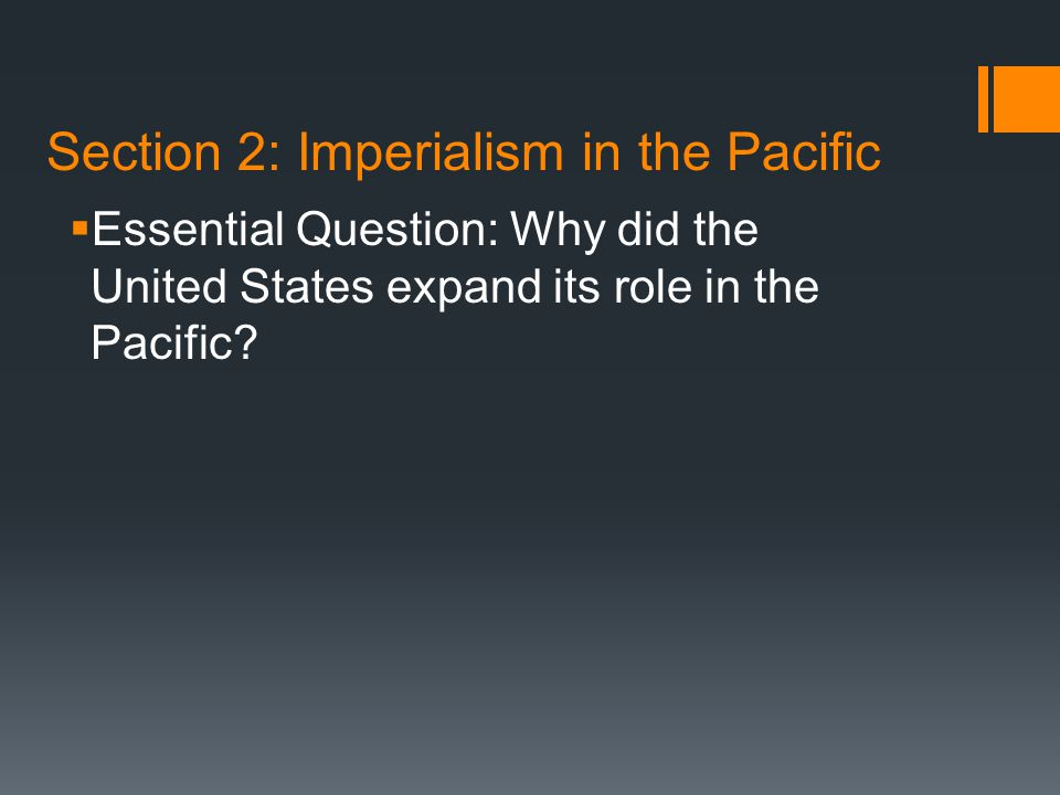Section 2: Imperialism in the Pacific