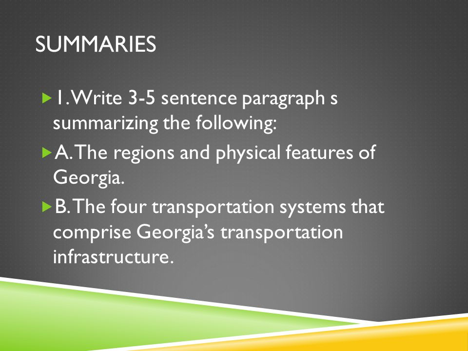 Summaries 1. Write 3-5 sentence paragraph s summarizing the following: