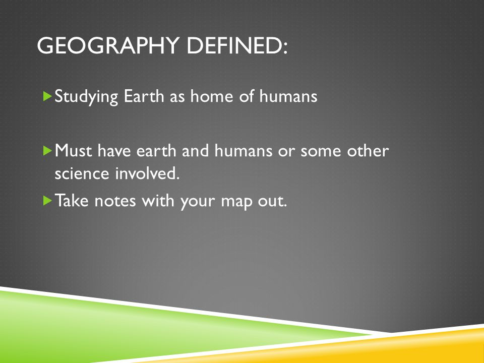 Geography Defined: Studying Earth as home of humans