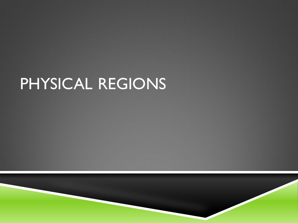 Physical regions