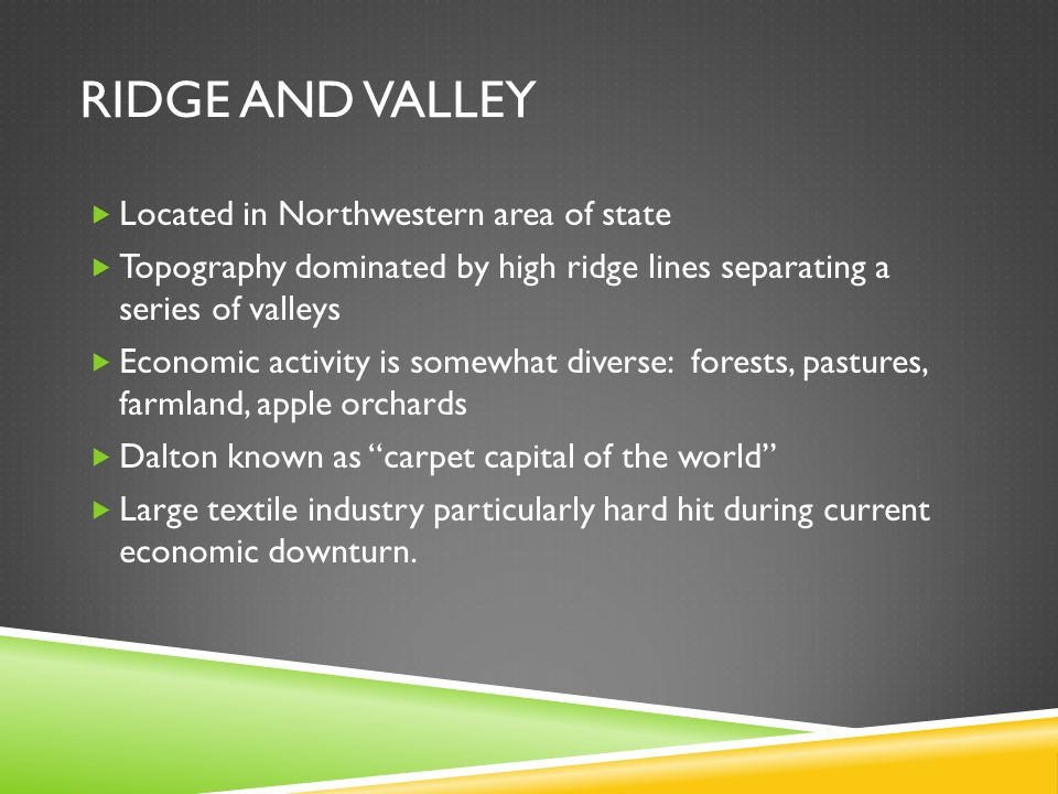 Ridge and valley Located in Northwestern area of state