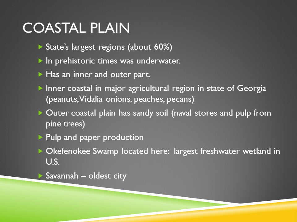 Coastal plain State's largest regions (about 60%)