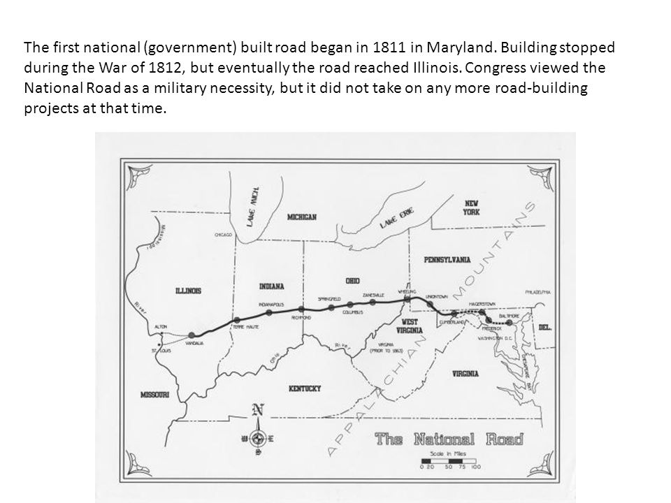 The first national (government) built road began in 1811 in Maryland
