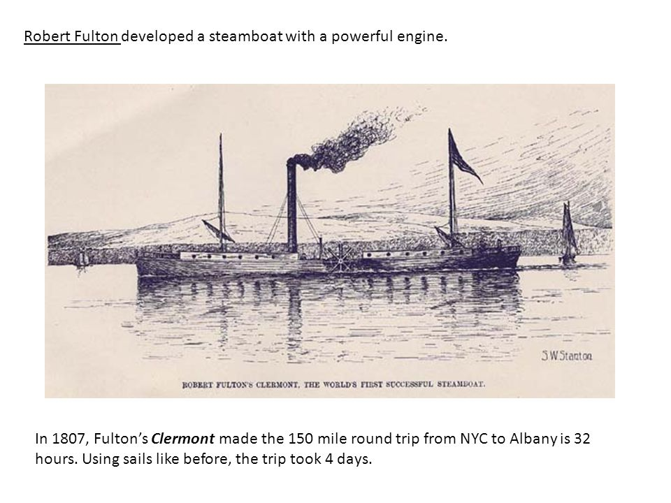 Robert Fulton developed a steamboat with a powerful engine.