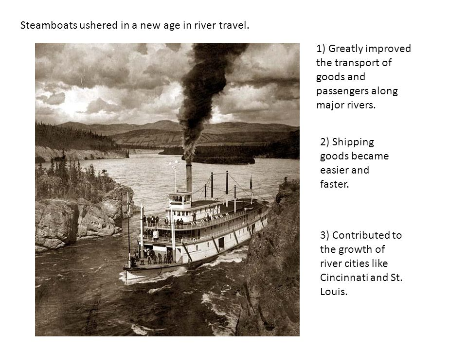 Steamboats ushered in a new age in river travel.