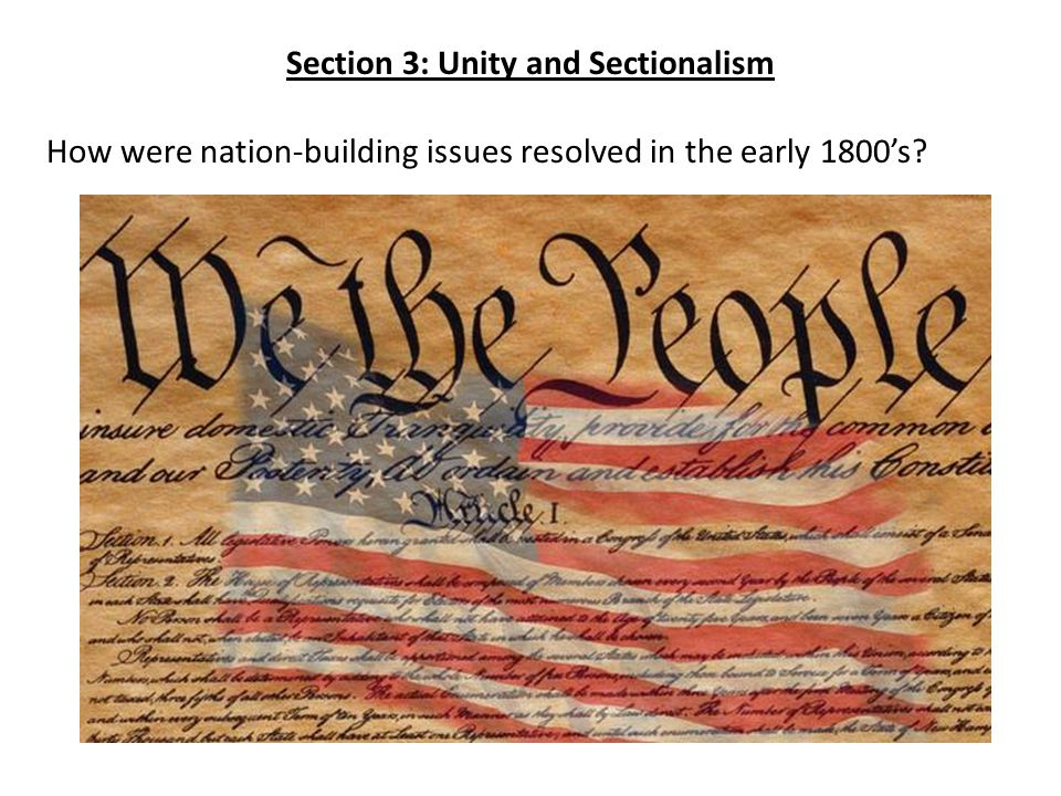 Section 3: Unity and Sectionalism