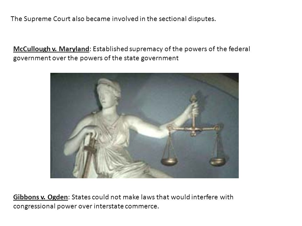 The Supreme Court also became involved in the sectional disputes.