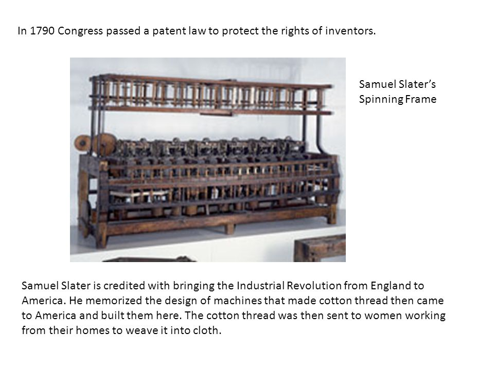 In 1790 Congress passed a patent law to protect the rights of inventors.