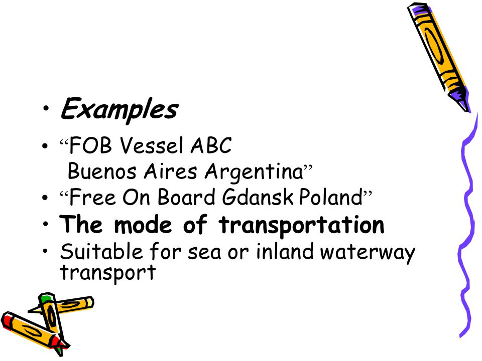 Examples The mode of transportation FOB Vessel ABC