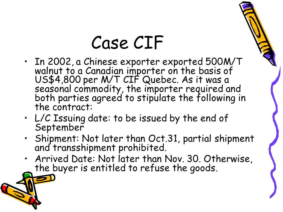 cif contract case study This is my legal research presentation about a cif contract in cif presentation result in breach of condition in each case • in bunge.