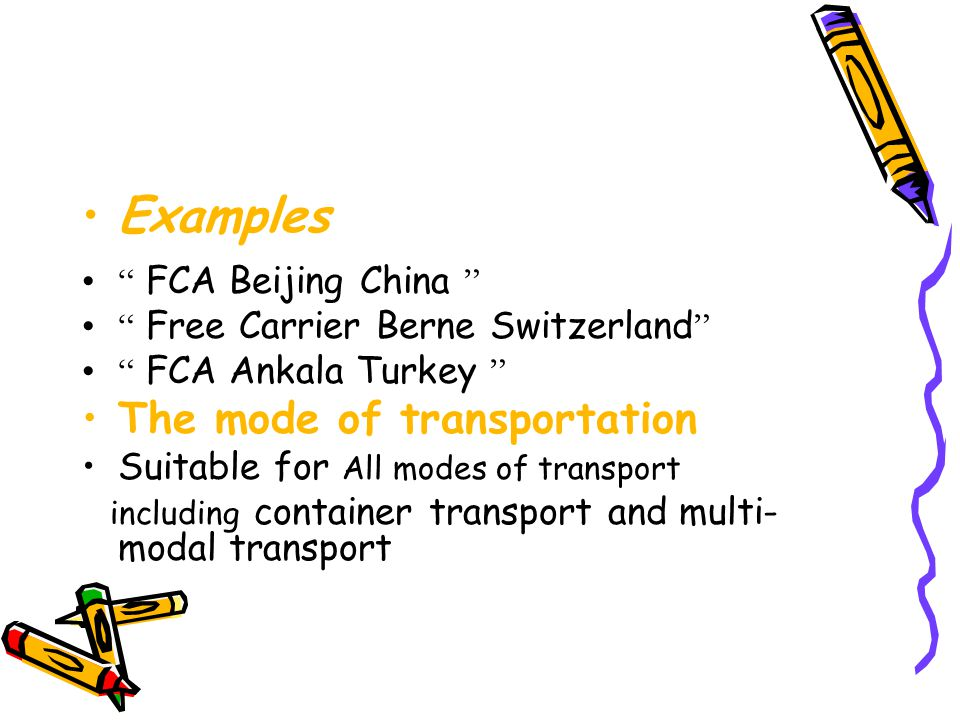 Examples The mode of transportation FCA Beijing China
