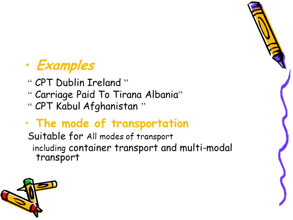 Examples The mode of transportation CPT Dublin Ireland