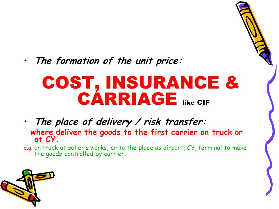 COST, INSURANCE & CARRIAGE like CIF