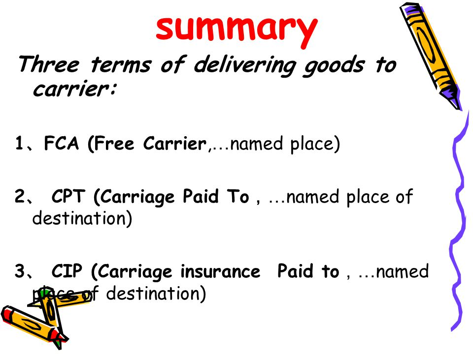 summary Three terms of delivering goods to carrier: