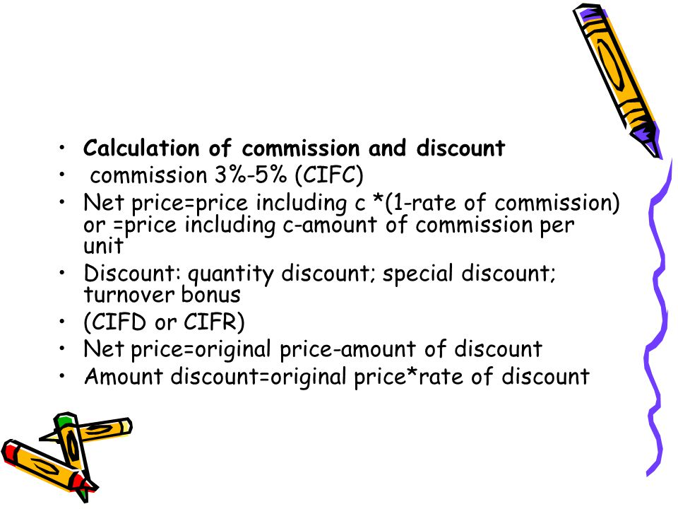 Calculation of commission and discount