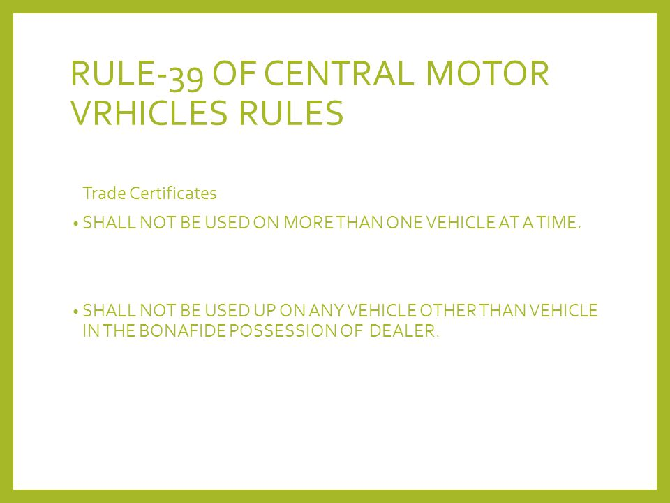 RULE-39 OF CENTRAL MOTOR VRHICLES RULES