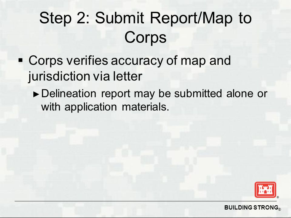Step 2: Submit Report/Map to Corps