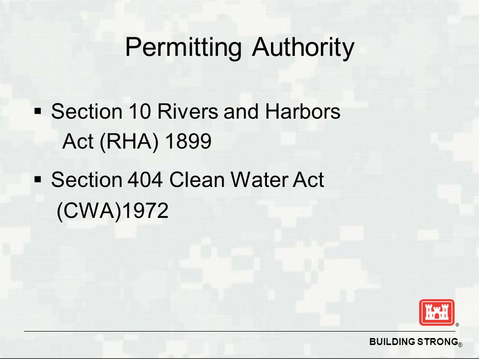 Permitting Authority Section 10 Rivers and Harbors Act (RHA) 1899