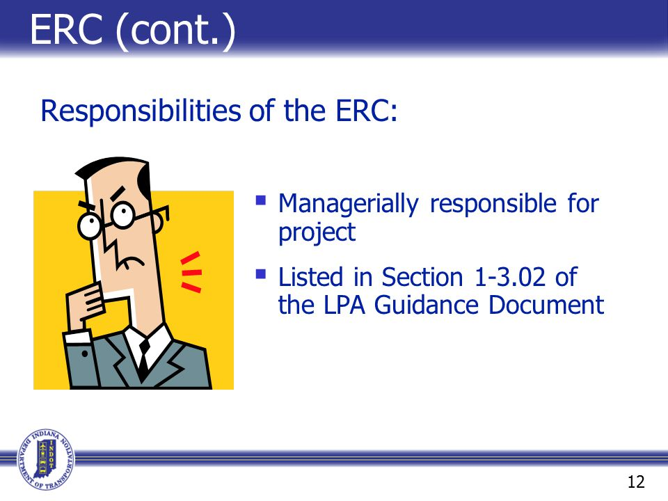 ERC (cont.) Responsibilities of the ERC: