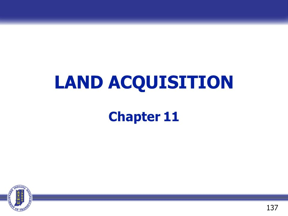 LAND ACQUISITION Chapter 11 137