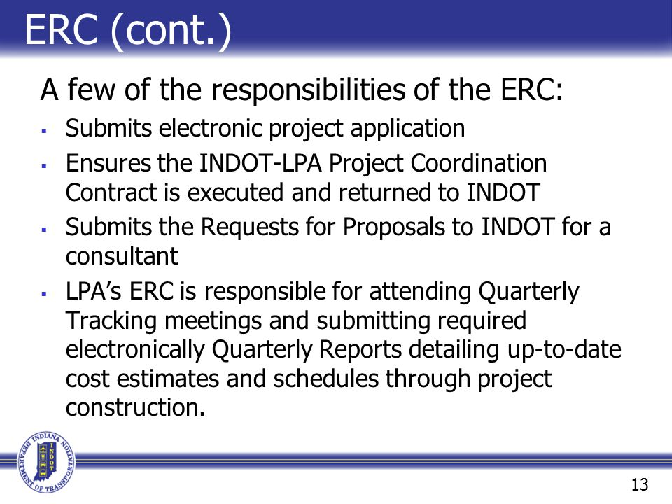 ERC (cont.) A few of the responsibilities of the ERC: