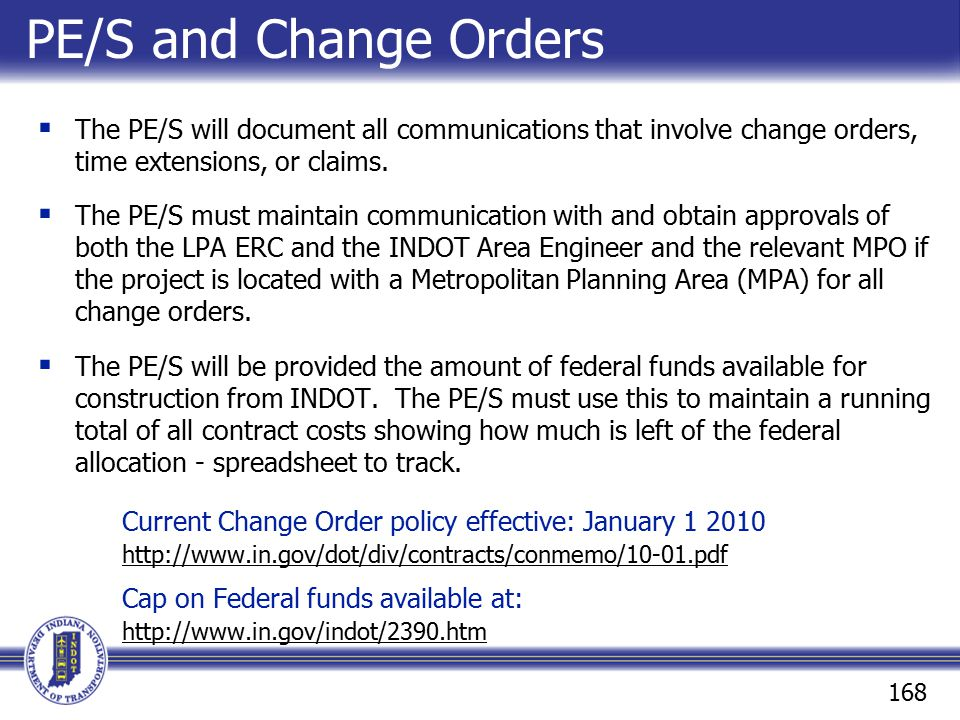 PE/S and Change Orders The PE/S will document all communications that involve change orders, time extensions, or claims.