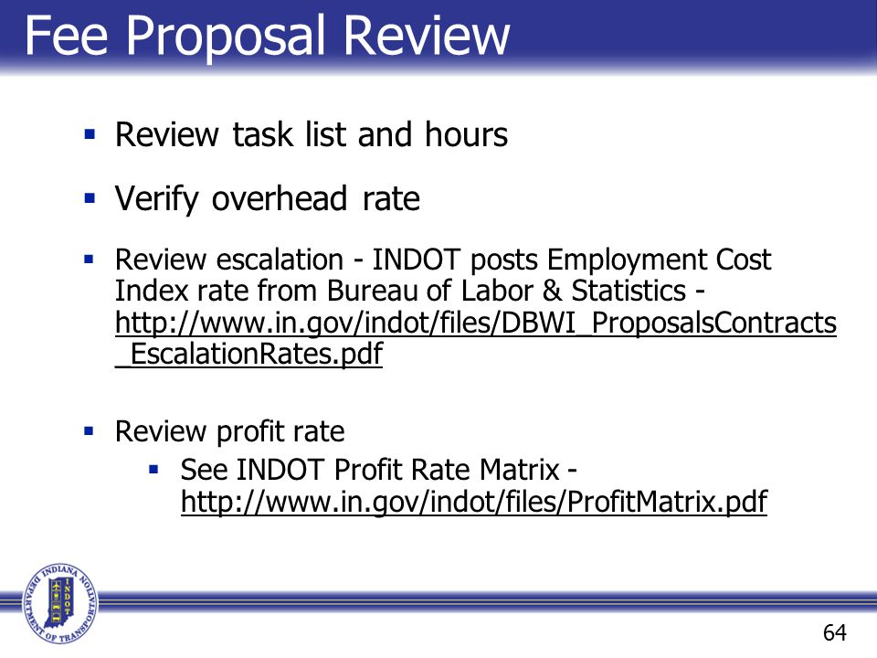 Fee Proposal Review Review task list and hours Verify overhead rate