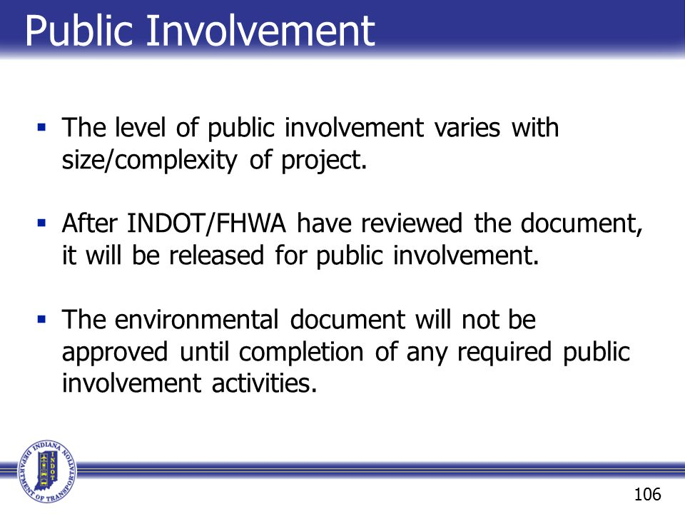 Public Involvement The level of public involvement varies with size/complexity of project.