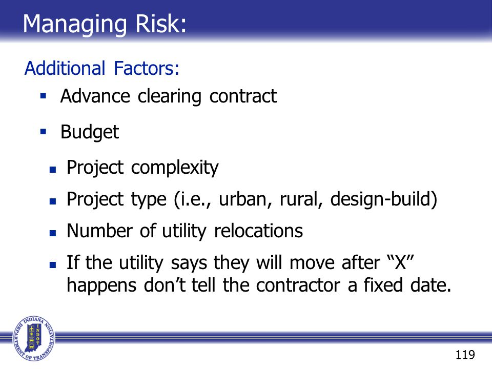 Managing Risk: Additional Factors: Advance clearing contract Budget