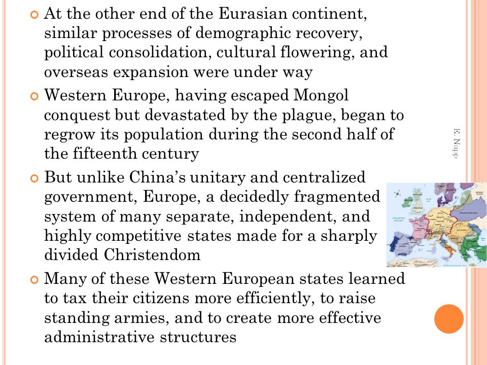 At the other end of the Eurasian continent, similar processes of demographic recovery, political consolidation, cultural flowering, and overseas expansion were under way