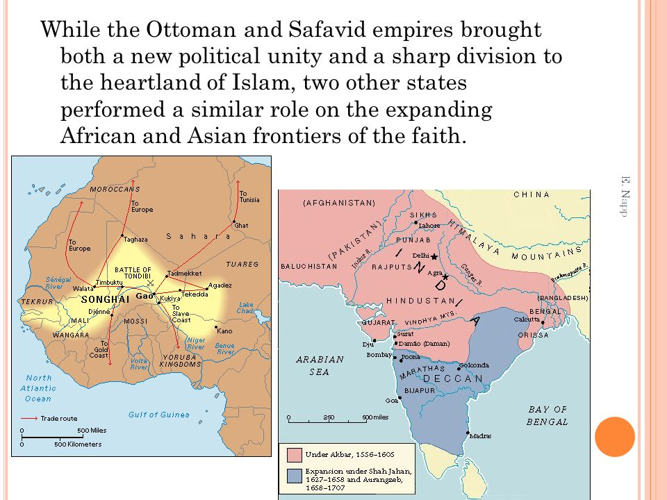 While the Ottoman and Safavid empires brought both a new political unity and a sharp division to the heartland of Islam, two other states performed a similar role on the expanding African and Asian frontiers of the faith.