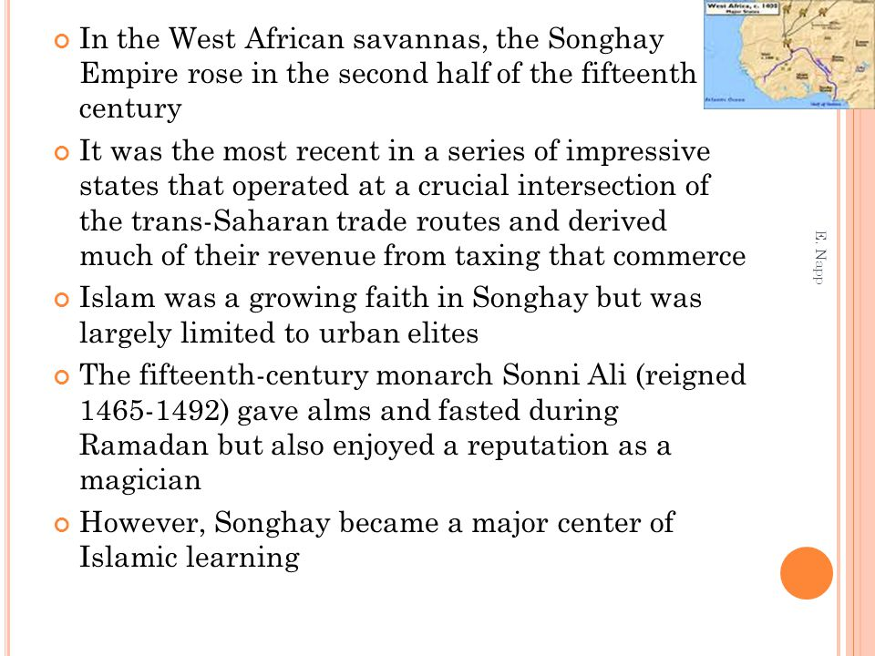 However, Songhay became a major center of Islamic learning