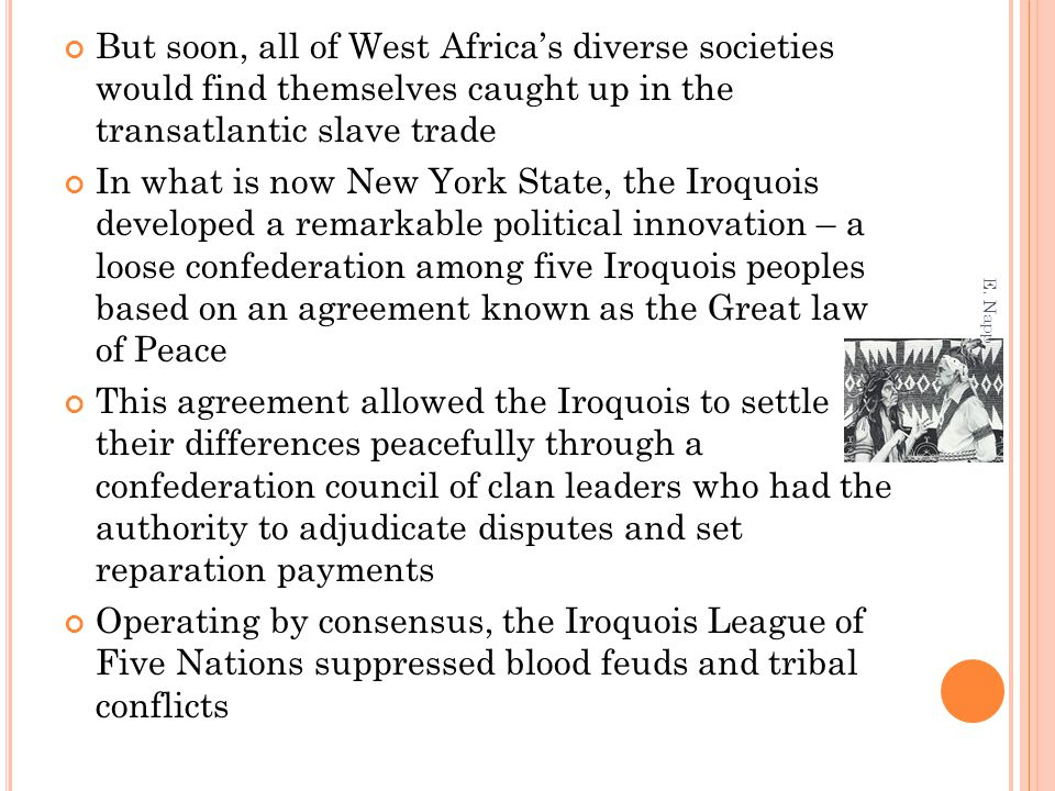 But soon, all of West Africa's diverse societies would find themselves caught up in the transatlantic slave trade