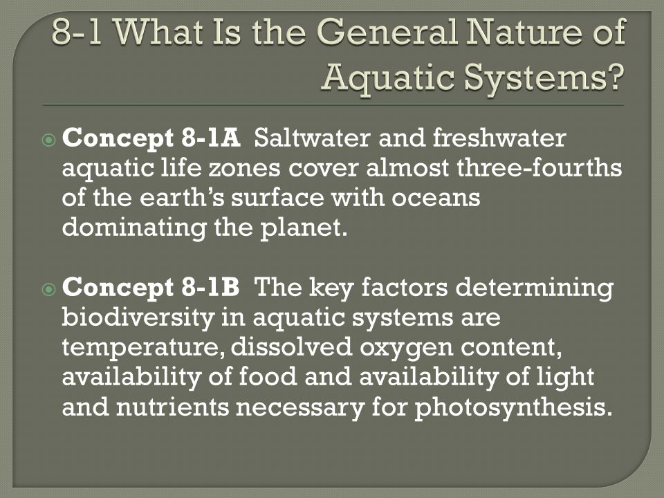 8-1 What Is the General Nature of Aquatic Systems