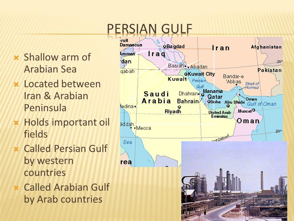 Persian Gulf Shallow arm of Arabian Sea
