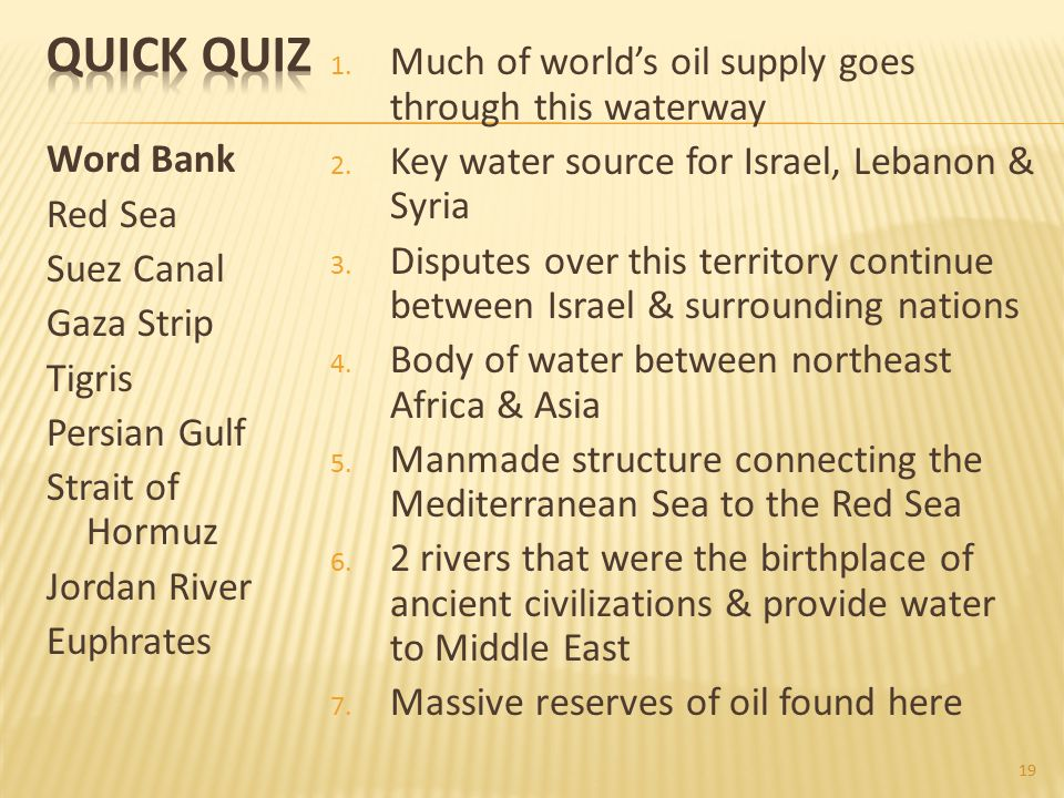 Quick Quiz Much of world's oil supply goes through this waterway
