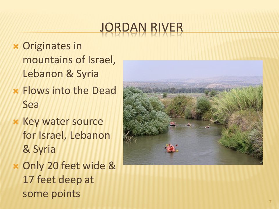 Jordan River Originates in mountains of Israel, Lebanon & Syria