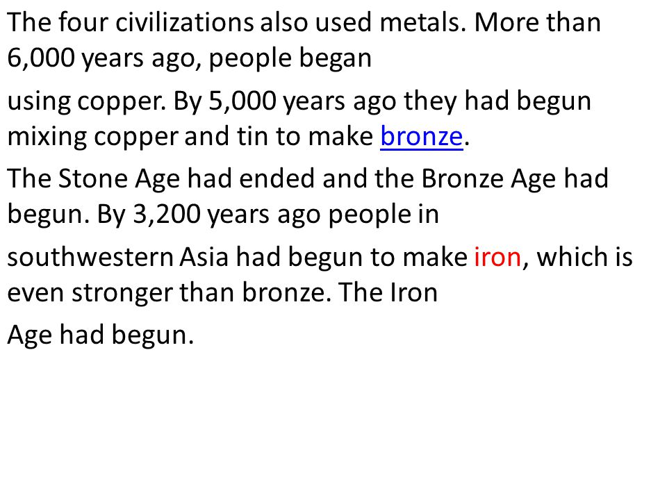 The four civilizations also used metals