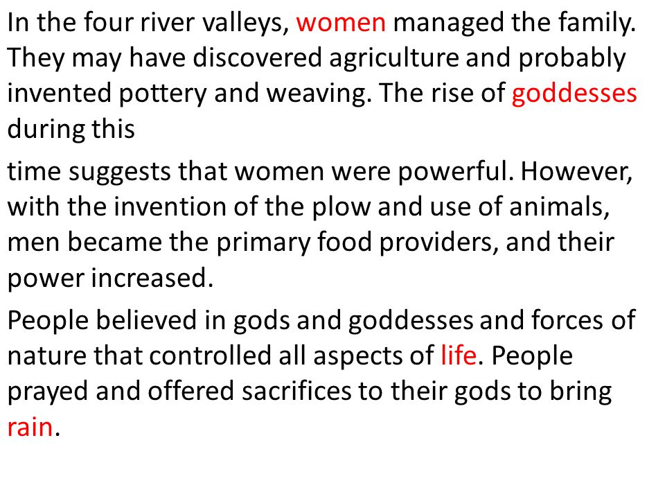 In the four river valleys, women managed the family