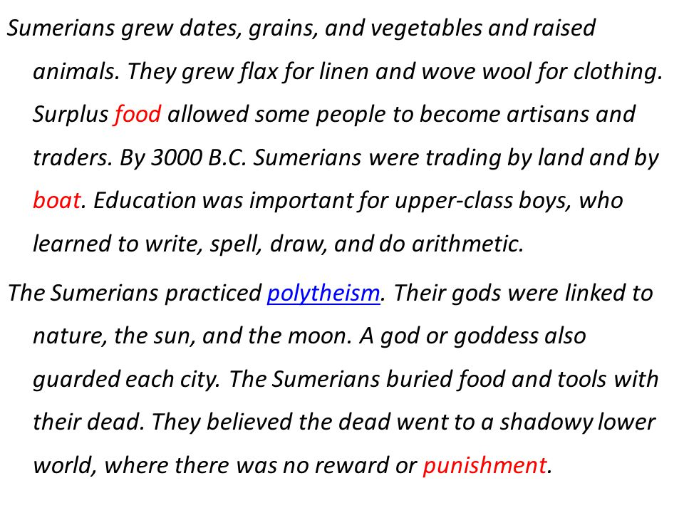 Sumerians grew dates, grains, and vegetables and raised animals