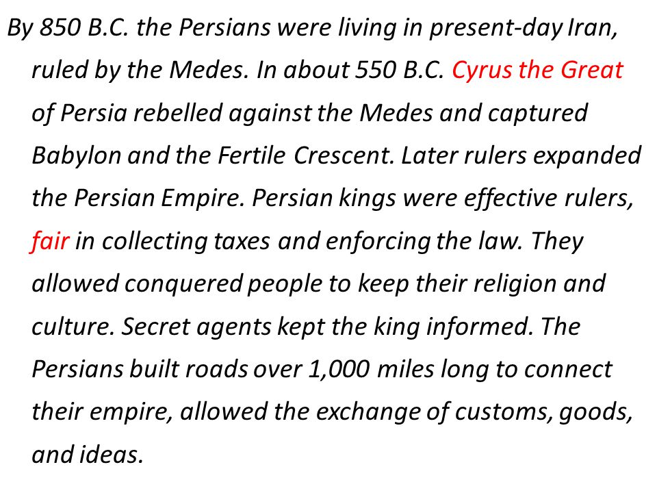 By 850 B.C. the Persians were living in present-day Iran, ruled by the Medes.