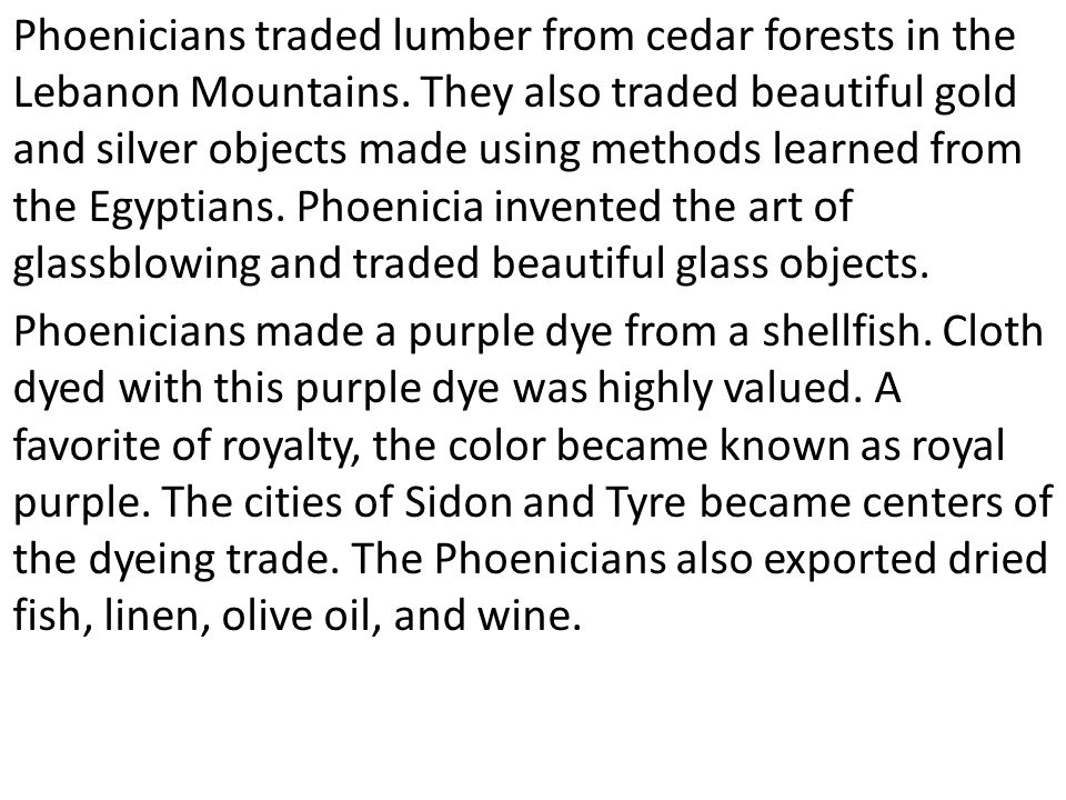 Phoenicians traded lumber from cedar forests in the Lebanon Mountains