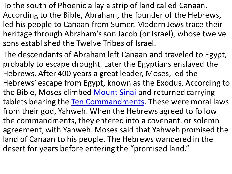 To the south of Phoenicia lay a strip of land called Canaan